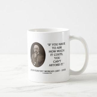 Caneca De Café J.P. Morgan se você tem que perguntar quanto custa