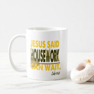 Caneca De Café Jesus disse que os trabalhos domésticos podem
