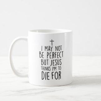 Caneca De Café Jesus pensa que eu devo morrer para