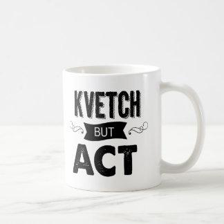 Caneca De Café Kvetching e perfeição do café (ou o chá?)!