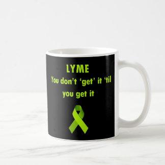 Caneca De Café Lyme, você não o obtem até que você o conseguir