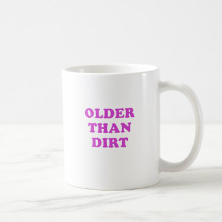 Caneca De Café Mais velho do que a sujeira
