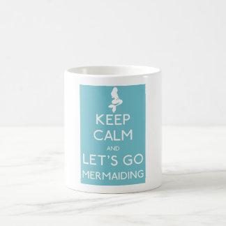Caneca De Café Mantenha a calma e deixe-nos ir Mermaiding