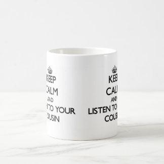 Caneca De Café Mantenha a calma e escute seu primo