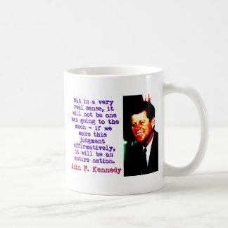 Caneca De Café Mas no sentido muito real de A - John Kennedy