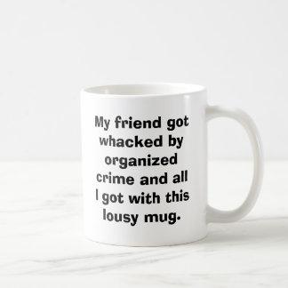 Caneca De Café Meu amigo obtem whacked pelo crime organizado e