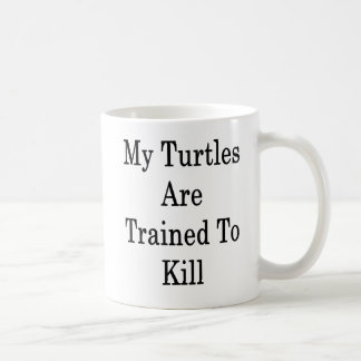 Caneca De Café Minhas tartarugas são treinadas para matar