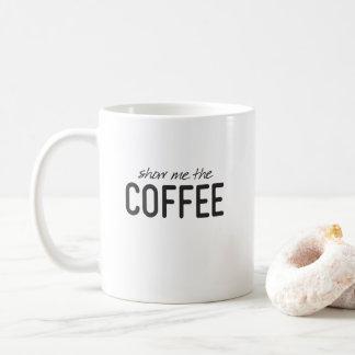 Caneca De Café Mostre-me o café impressão engraçado