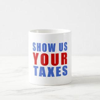 Caneca De Café Mostre-nos seus impostos