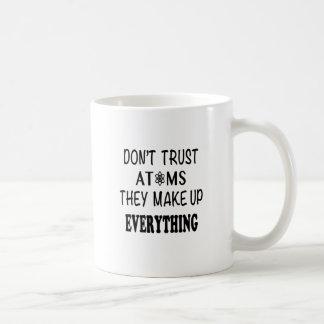 Caneca De Café Não confie átomos que compo tudo