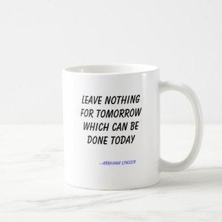 Caneca De Café Não deixe nada para o amanhã que pode ser feito…