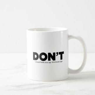 Caneca De Café Não faço, eu devo ter fechado acima 10 minutos há