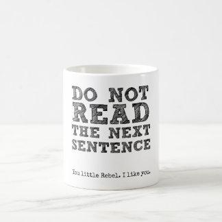 Caneca De Café Não leia a frase seguinte