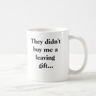 Caneca De Café Não me compraram um presente saindo…