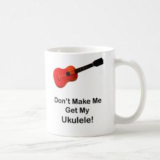 Caneca De Café Não me faça obter meu Ukulele