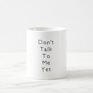 Caneca De Café Não me fale ainda