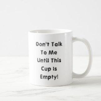Caneca De Café Não me fale até que este copo esteja vazio!