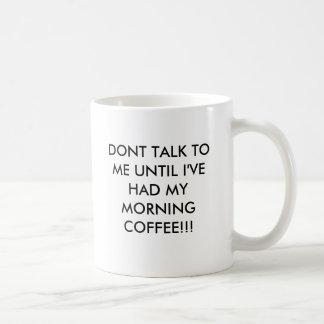 Caneca De Café NÃO ME FALE ATÉ QUE eu TENHA MEU CAFÉ da MANHÃ…
