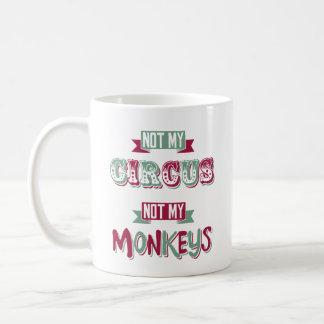 Caneca De Café Não meu circo - não meus macacos