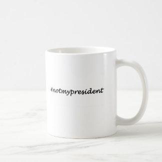 Caneca De Café não meu presidente #
