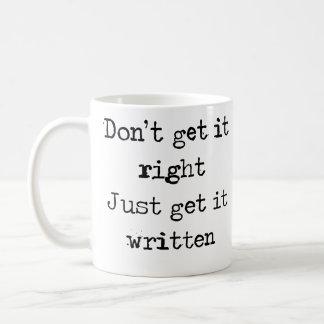 Caneca De Café Não o obtenha direito. Apenas obtenha-o escrito
