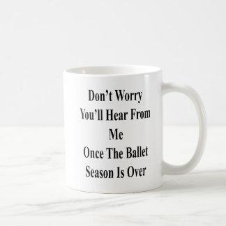 Caneca De Café Não o preocupe ouvirá de mim uma vez o SE do balé