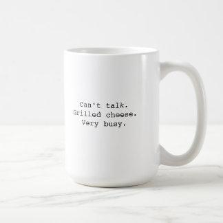 """Caneca De Café """"Não pode falar. Queijo grelhado. Muito ocupado."""""""