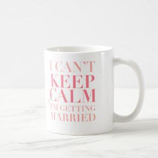 Caneca De Café Não pode manter a calma - eu estou obtendo a