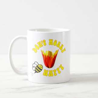 Caneca De Café Não preocupe a tulipa feliz das asas do fogo do 🐝