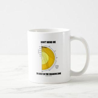 Caneca De Café Não se ocupe de me que eu estou apenas na zona da