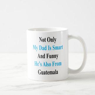 Caneca De Café Não somente meu pai é esperto e engraçado é