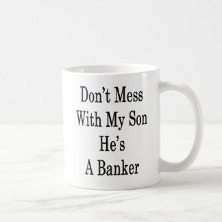 Caneca De Café Não suje com meu filho que é um banqueiro