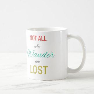 Caneca De Café Não todos que Wander é perdido inspiram o tipo