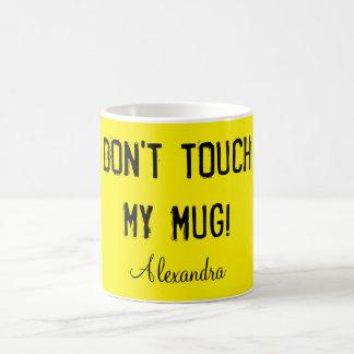 Caneca De Café Não toque em minha caneca!