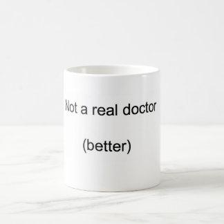 """Caneca De Café """"Não um doutor real"""" PhD"""