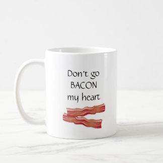 """Caneca De Café """"Não vai o bacon meu coração """""""