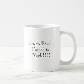 Caneca De Café Nascer à bacia…. Forçado para trabalhar!!!!