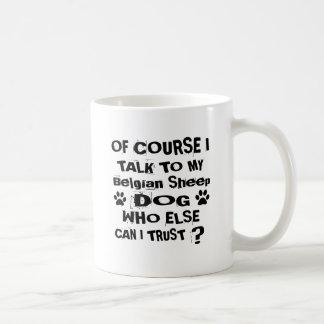 Caneca De Café Naturalmente eu falo a meu design belga do cão do