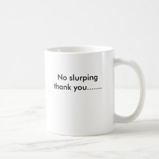 Caneca De Café Nenhum obrigado slurping você…