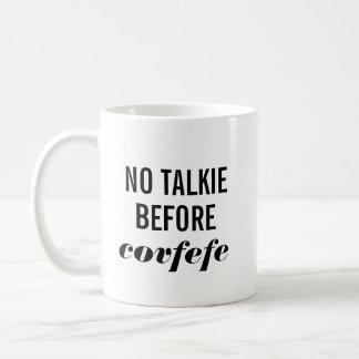 Caneca De Café Nenhum Talkie antes de Covfefe