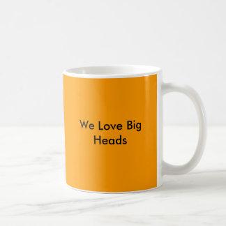 Caneca De Café Nós amamos as cabeças grandes