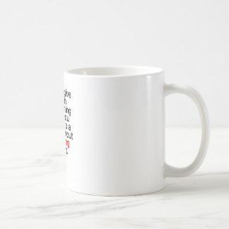 Caneca De Café Nunca dê acima em algo que você não pode ir um dia