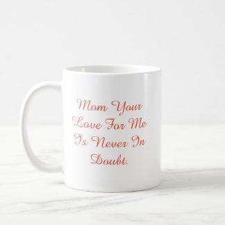 Caneca De Café O amor da mãe do dia das mães | para mim é nunca