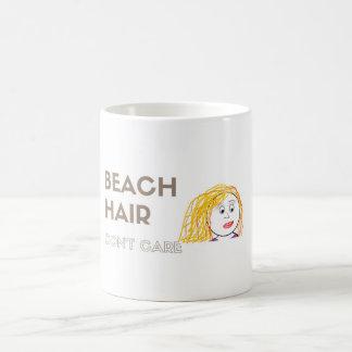 Caneca De Café O cabelo da praia, não se importa