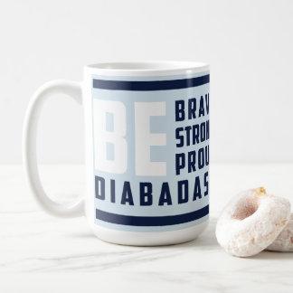 Caneca De Café O diabetes inspirado Citação-Está bravo seja