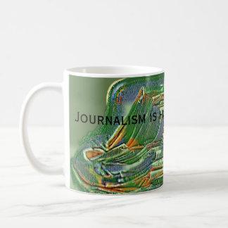 Caneca De Café O jornalismo é história porque acontece