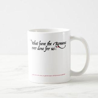 Caneca De Café O que têm os romanos feitos nunca para nós