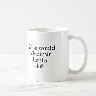 Caneca De Café o que Vladimir Lenin faria