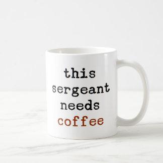 Caneca De Café o sargento precisa o café