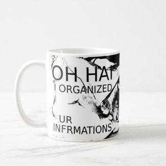 Caneca De Café Oh Hai eu organizei Ur Infrmations